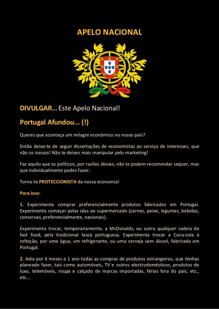 APELO NACIONALDIVULGAR… Este Apelo Nacional!Portugal Afundou... (!)Queres que aconteça um milagre económico no nosso país?...