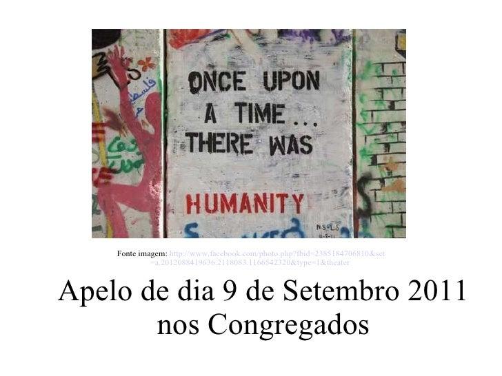 Apelo de dia 9 de Setembro 2011 nos Congregados Fonte imagem:  http :// www . facebook . com / photo . php ? fbid =2385184...