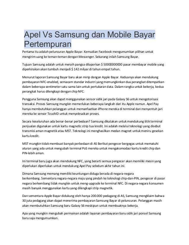 Apel Vs Samsung dan Mobile Bayar Pertempuran Pertama itu adalah peluncuran Apple Bayar. Kemudian Facebook mengumumkan pili...