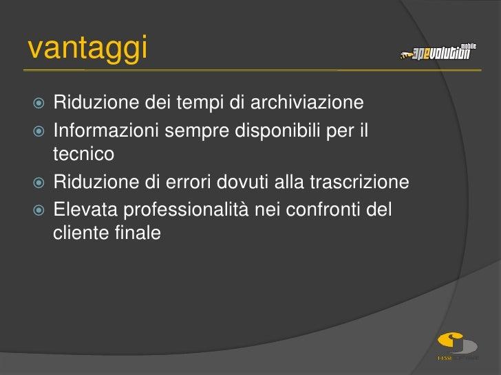 Riduzione dei tempi di archiviazione<br />Informazioni sempre disponibili per il tecnico<br />Riduzione di errori dovuti a...