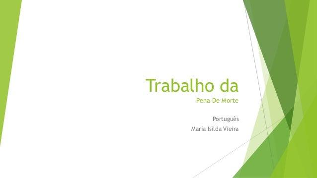 Trabalho da Pena De Morte Português Maria Isilda Vieira