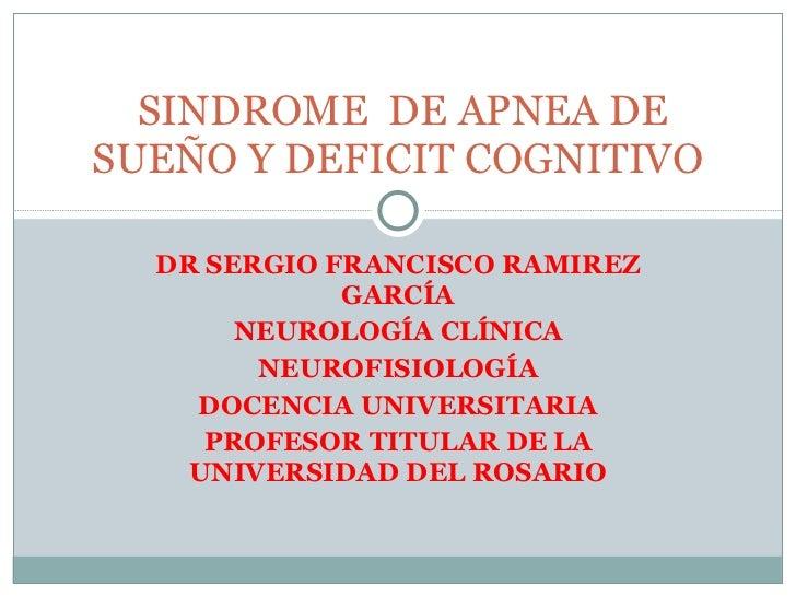 DR SERGIO FRANCISCO RAMIREZ GARCÍA NEUROLOGÍA CLÍNICA NEUROFISIOLOGÍA DOCENCIA UNIVERSITARIA PROFESOR TITULAR DE LA UNIVER...