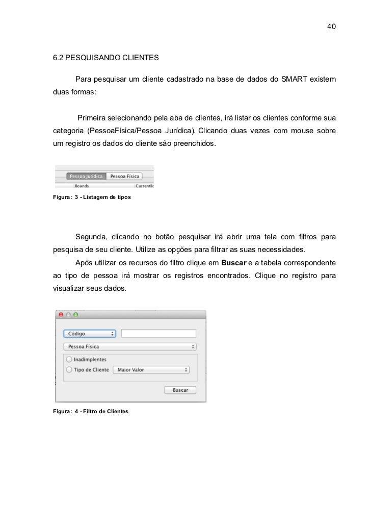 406.2 PESQUISANDO CLIENTES        Para pesquisar um cliente cadastrado na base de dados do SMART existemduas formas:      ...
