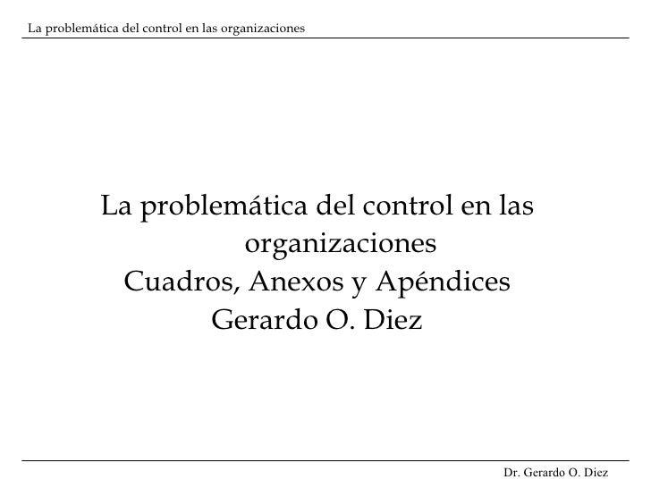 La problemática del control en las organizaciones Cuadros, Anexos y Apéndices Gerardo O. Diez