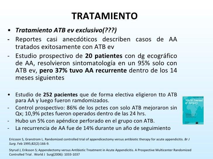 <ul><li>Tratamiento ATB ev exclusivo(???) </li></ul><ul><li>- Reportes casi anecdóticos describen casos de AA tratados exi...