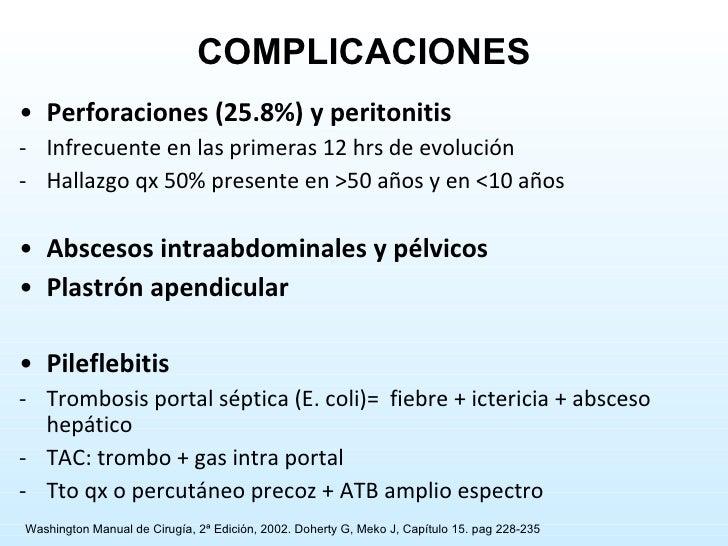 <ul><li>Perforaciones (25.8%) y peritonitis </li></ul><ul><li>Infrecuente en las primeras 12 hrs de evolución </li></ul><u...