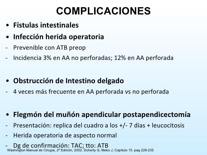 <ul><li>Fístulas intestinales </li></ul><ul><li>Infección herida operatoria </li></ul><ul><li>Prevenible con ATB preop </l...