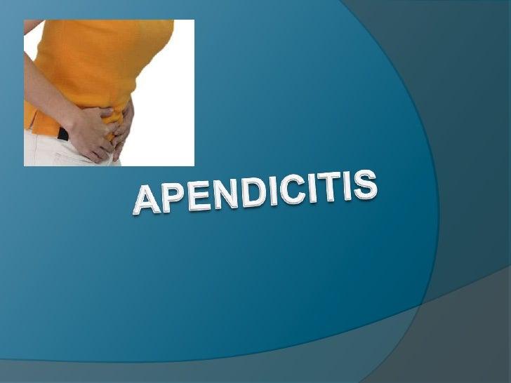 DEFINICION  Inflamación aguda del Apéndice cecal, que en general es causada por obstrucción del lumen por fecalitos, tejid...