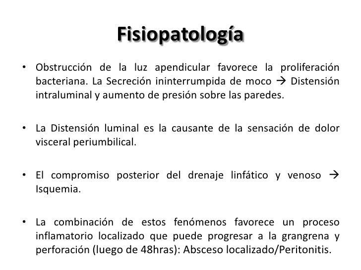 Bacteriología• Flora del apéndice normal: Bacterias aerobias facultativas y anaerobias.• Apendicitis perforada: Carácter p...