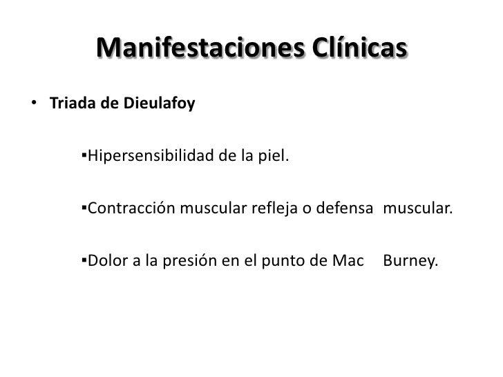 Signos Clínicos• McBurney(+):       dolor  directo• Blumberg(+): dolor a  descompresión         en  punto de Mc Burney• Le...