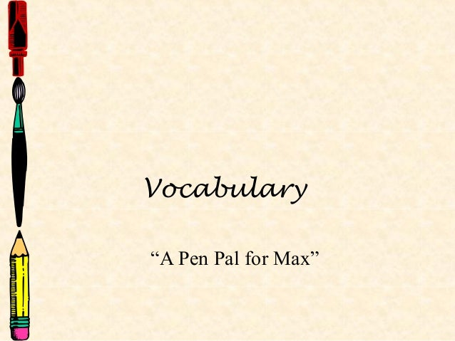 """Vocabulary""""A Pen Pal for Max"""""""