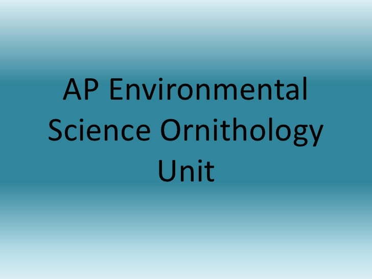 AP Environmental Science Ornithology Unit<br />