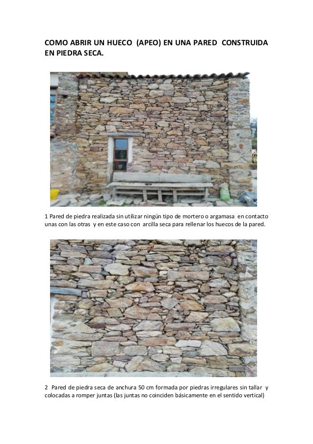 COMO ABRIR UN HUECO (APEO) EN UNA PARED CONSTRUIDA EN PIEDRA SECA. 1 Pared de piedra realizada sin utilizar ningún tipo de...