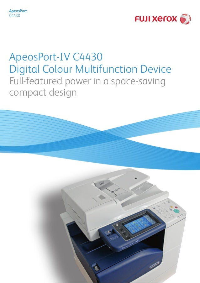 ApeosPort-IV C4430 Digital Colour Multifunction Device Full-featured power in a space-saving compact design ApeosPort C4430