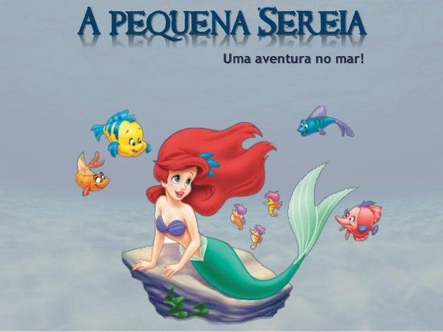 A pequena Sereia Uma aventura no mar!