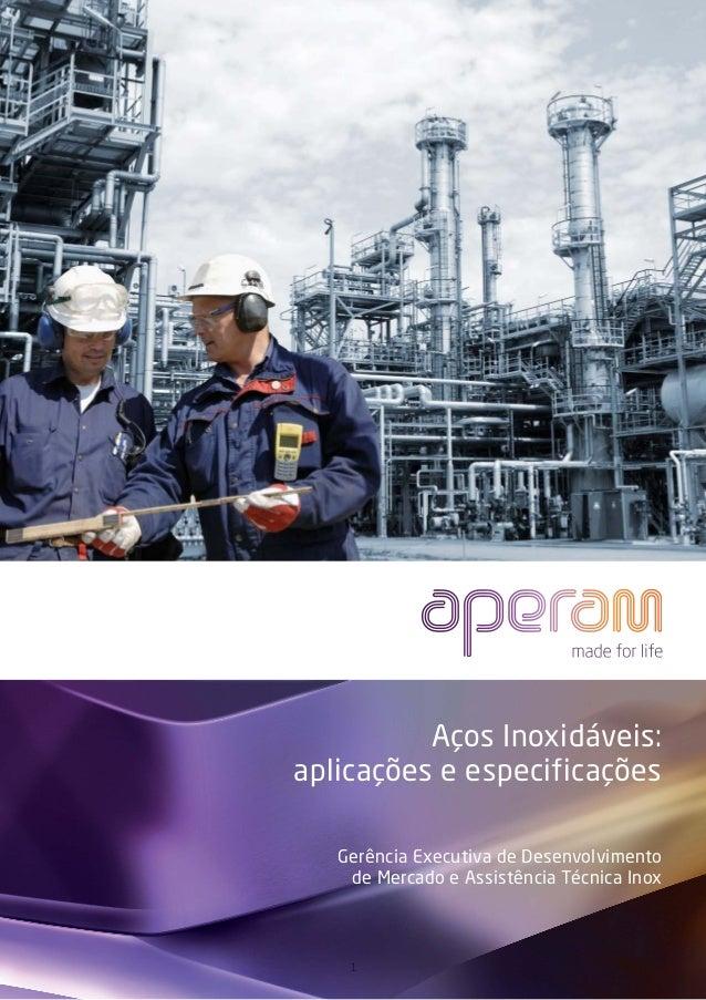 Aços Inoxidáveis:aplicações e especificações   Gerência Executiva de Desenvolvimento    de Mercado e Assistência Técnica I...