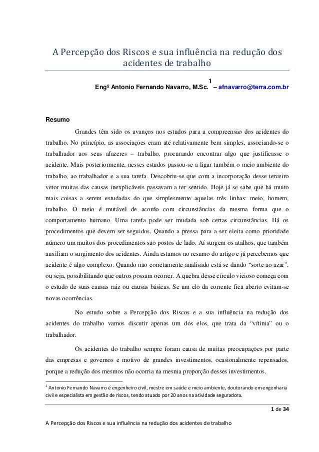 A Percepção dos Riscos e sua influência na redução dos acidentes de trabalho 1 Engº Antonio Fernando Navarro, M.Sc. – afna...