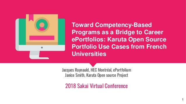 Toward Competency-Based Programs as a Bridge to Career ePortfolios: Karuta Open Source Portfolio Use Cases from French Uni...