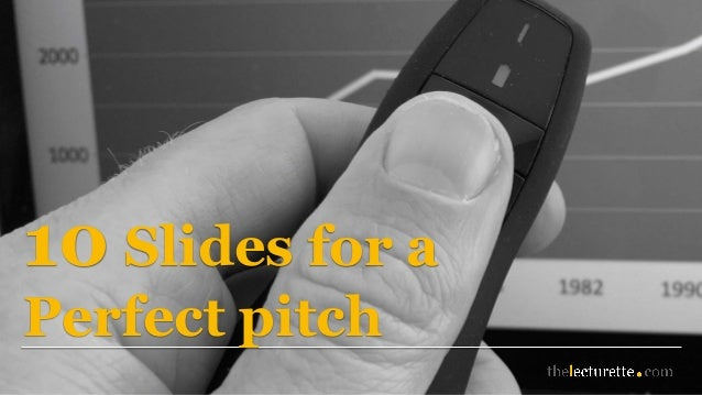 10 Slides for a Perfect pitch