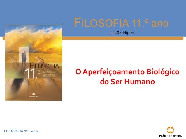 2c9cd1a16895f º ano Luís Rodrigues O Aperfeiçoamento Biológico do ...