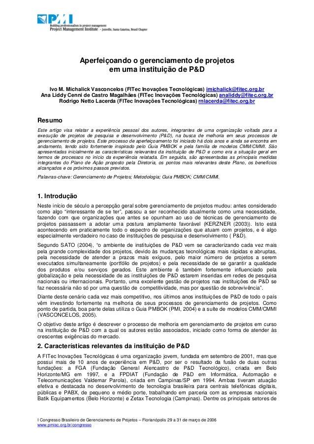 Aperfeiçoando o gerenciamento de projetos                             em uma instituição de P&D    Ivo M. Michalick Vascon...