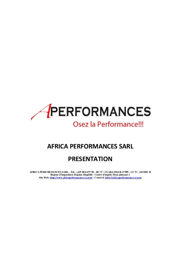 AFRICA PERFORMANCES SARL  PRESENTATION  AFRICA PERFORMANCES SARL - Tél.: +225 08 64 97 90 - RC N°: CI-ABJ-2014-B-17989 - C...
