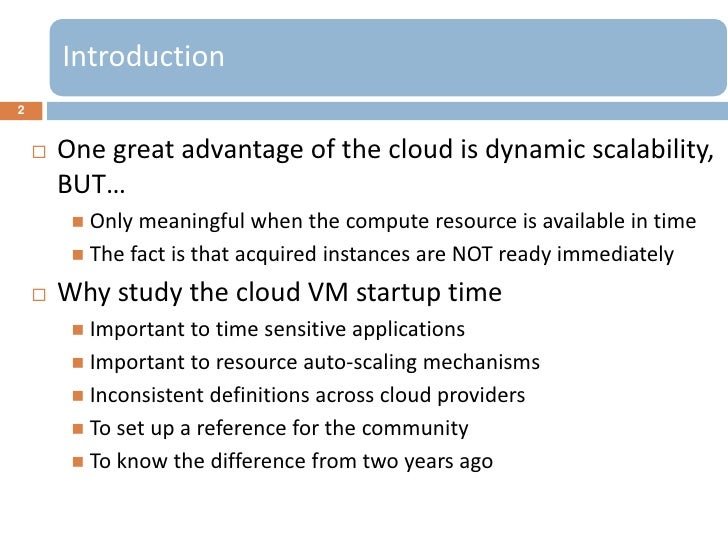 Introduction2       One great advantage of the cloud is dynamic scalability,        BUT…          Only meaningful when t...