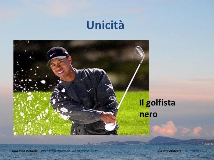 Unicità                                                       Il golfista                                                 ...