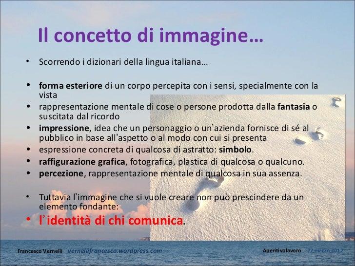 Il concetto di immagine…   •   Scorrendo i dizionari della lingua italiana…   • forma esteriore di un corpo percepita con ...