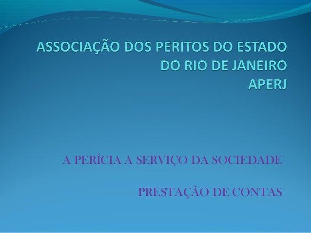 A PERÍCIA A SERVIÇO DA SOCIEDADE  PRESTAÇÃO DE CONTAS