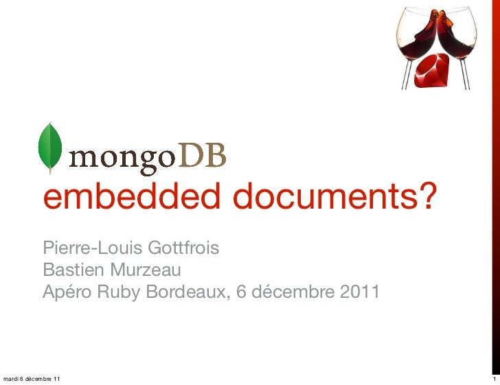 embedded documents?             Pierre-Louis Gottfrois             Bastien Murzeau             Apéro Ruby Bordeaux, 6 déce...