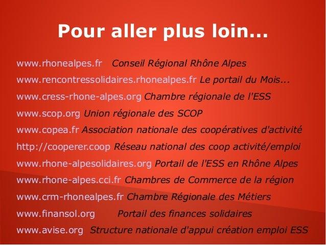 Pour aller plus loin...www.rhonealpes.fr   Conseil Régional Rhône Alpeswww.rencontressolidaires.rhonealpes.fr Le portail d...