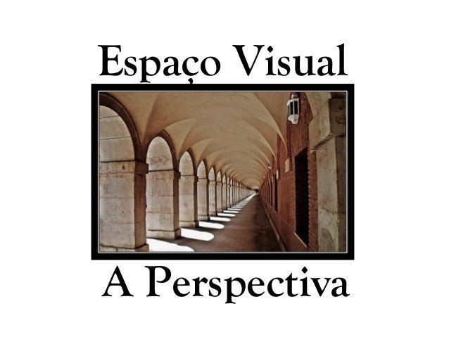 Espaço VisualA Perspectiva