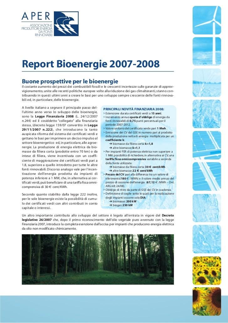 Report Bioenergie 2007-2008Buone prospettive per le bioenergieIl costante aumento dei prezzi dei combustibili fossili e le...