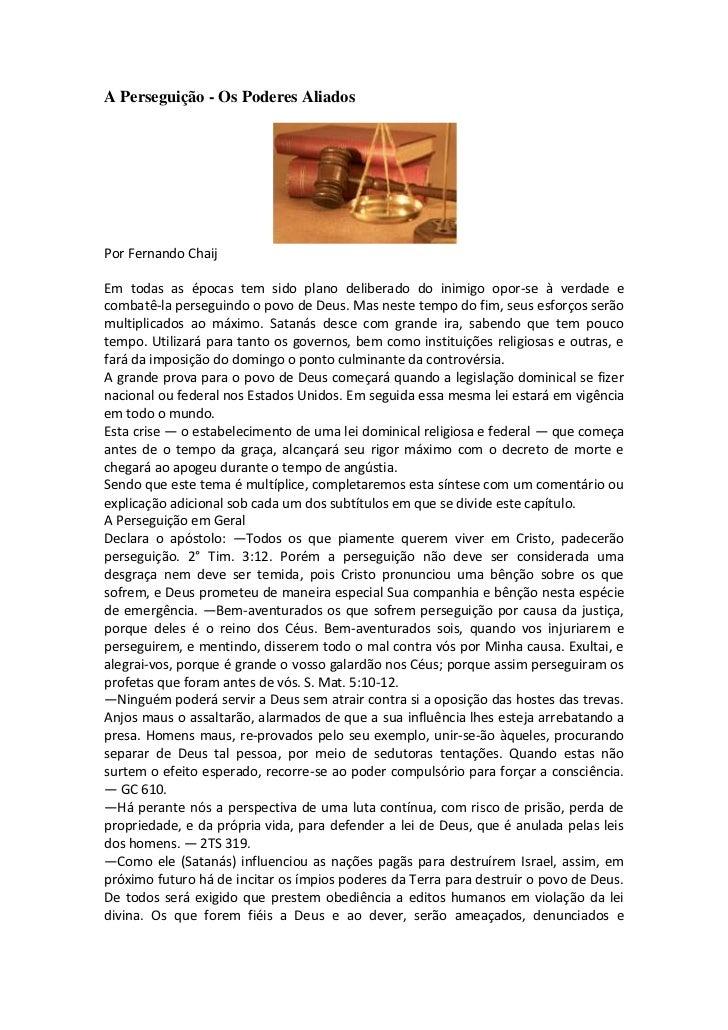 A Perseguição - Os Poderes AliadosPor Fernando ChaijEm todas as épocas tem sido plano deliberado do inimigo opor-se à verd...