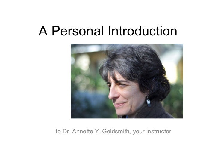 A Personal Introduction to Dr. Annette Y. Goldsmith, your instructor