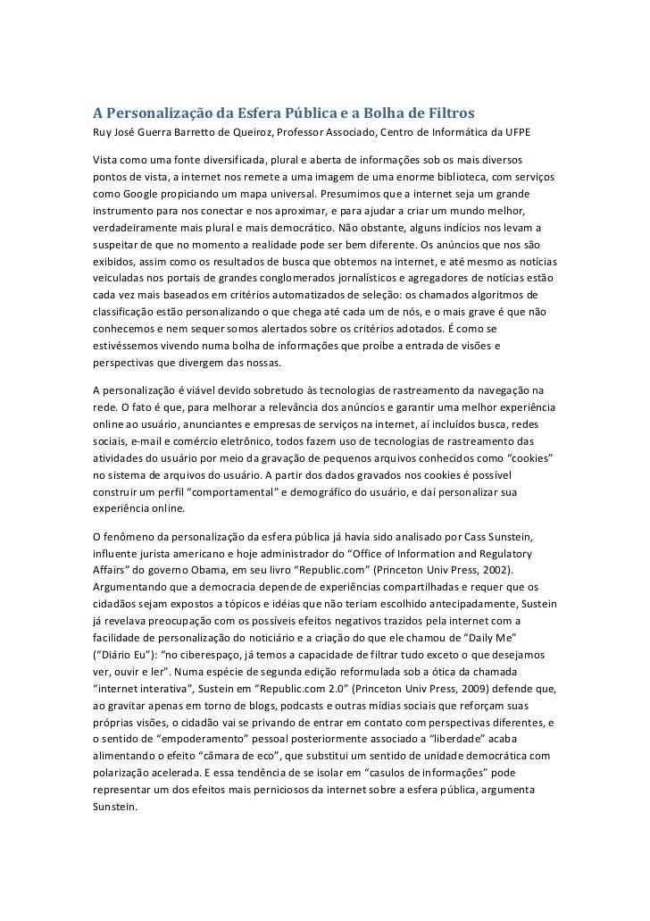 A Personalização da Esfera Pública e a Bolha de FiltrosRuy José Guerra Barretto de Queiroz, Professor Associado, Centro de...