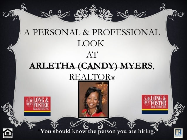 """A PERSONAL & PROFESSIONALLOOKATARLETHA (CANDY) MYERS,REALTOR®""""You should know the person you are hiring."""""""