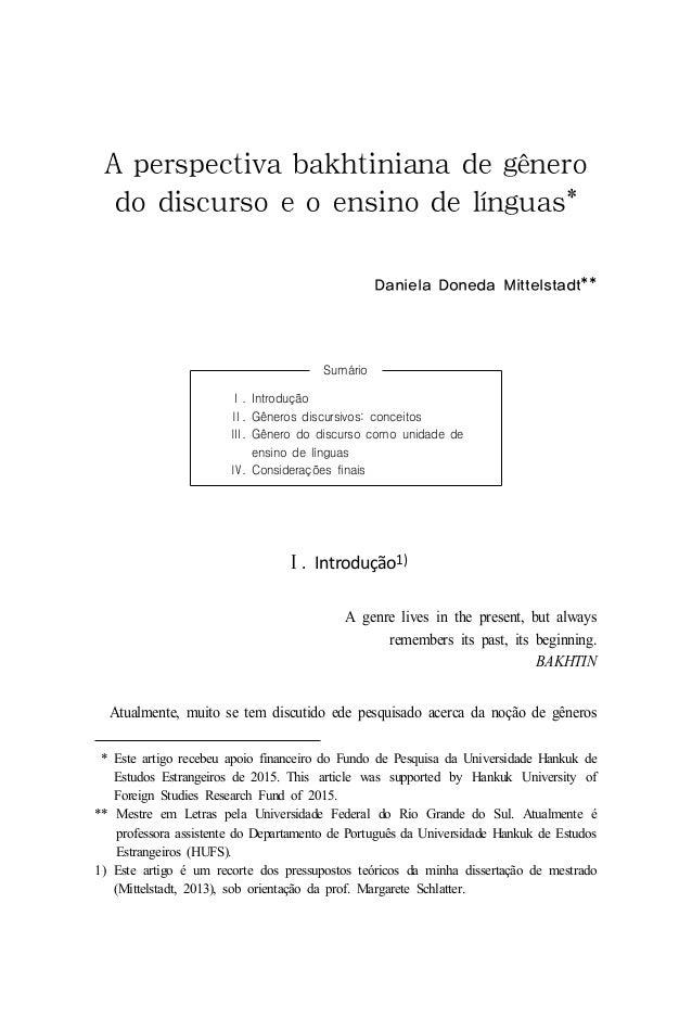 A perspectiva bakhtiniana de gênero do discurso e o ensino de línguas* 1) Daniela Doneda Mittelstadt** Sumário Ⅰ. Introduç...