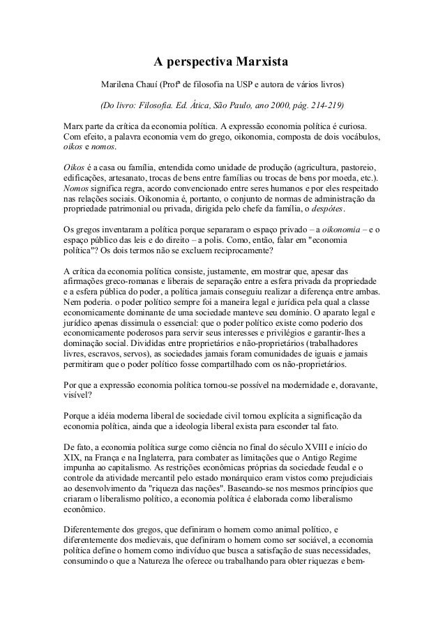 A perspectiva Marxista Marilena Chauí (Profª de filosofia na USP e autora de vários livros) (Do livro: Filosofia. Ed. Átic...