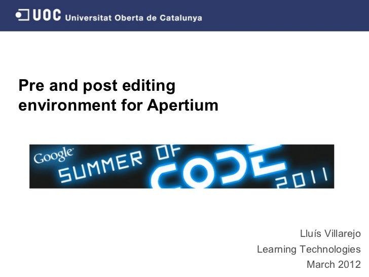 Pre and post editingenvironment for Apertium                                   Lluís Villarejo                           L...