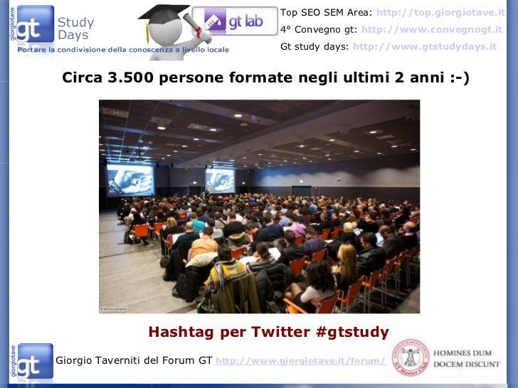 Circa 3.500 persone formate negli ultimi 2 anni :-) Hashtag per Twitter #gtstudy