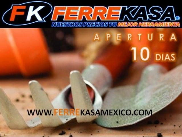 FERREKASA MEXICO ESTA UBICADA EN: AV. Pastores 138 Col. Navidad Del. Cuajimalpa Horarios: 8:00 am a 6:00pm Teléfono: 58- 1...