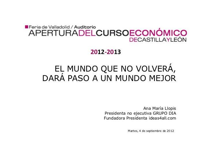 2012-2013  EL MUNDO QUE NO VOLVERÁ,DARÁ PASO A UN MUNDO MEJOR                               Ana María Llopis            Pr...