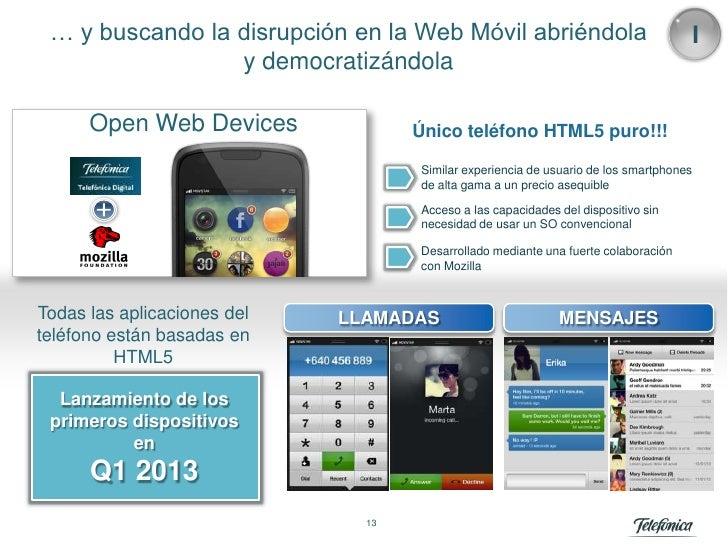 … y buscando la disrupción en la Web Móvil abriéndola                                  I                 y democratizándol...