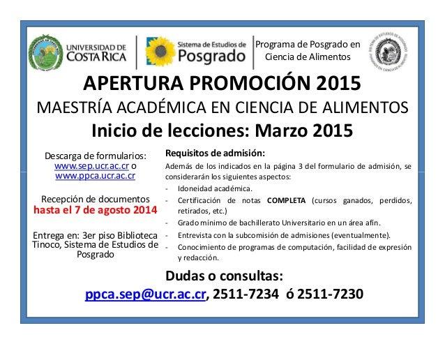 APERTURA PROMOCIÓN 2015 MAESTRÍA ACADÉMICA EN CIENCIA DE ALIMENTOS Inicio de lecciones: Marzo 2015 Descarga de formularios...