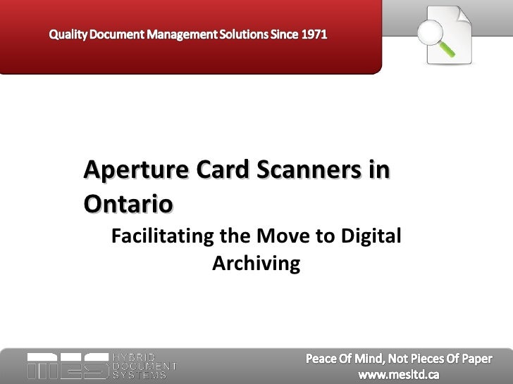 Aperture Card Scanners inOntario  Facilitating the Move to Digital              Archiving