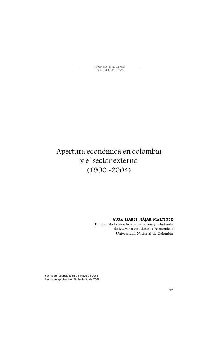 APUNTES DEL CENES                                     I SEMESTRE DE 2006        Apertura económica en colombia            ...