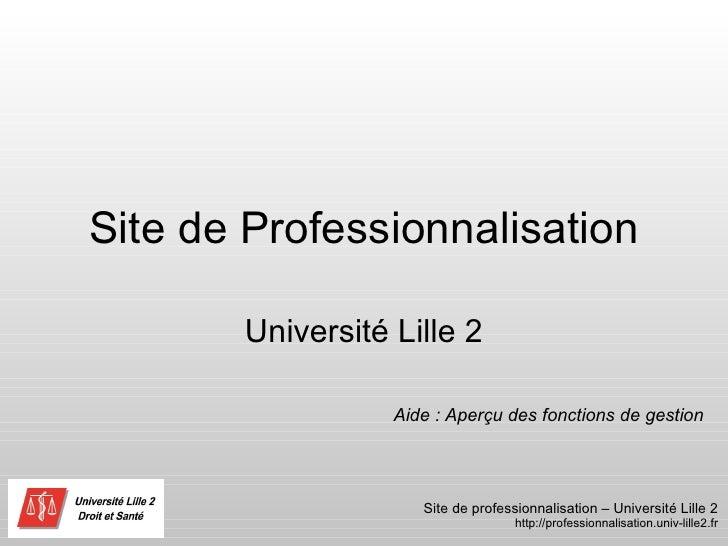 Site de Professionnalisation Université Lille 2 Aide : Aperçu des fonctions de gestion