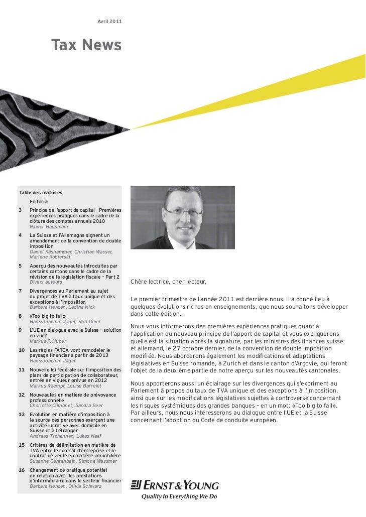 Avril 2011                Tax NewsTable des matières    Editorial3   Principe de l'apport de capital – Premières    expéri...